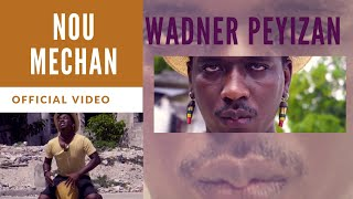 Wadner Peyizan - Nou Mechan [Official Video]